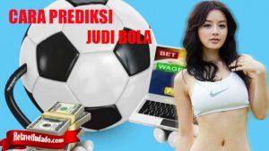 Ketahui Rumus Prediksi Menang Dalam Judi Bola