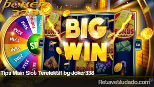 Tips Main Slot Terefektif by Joker338