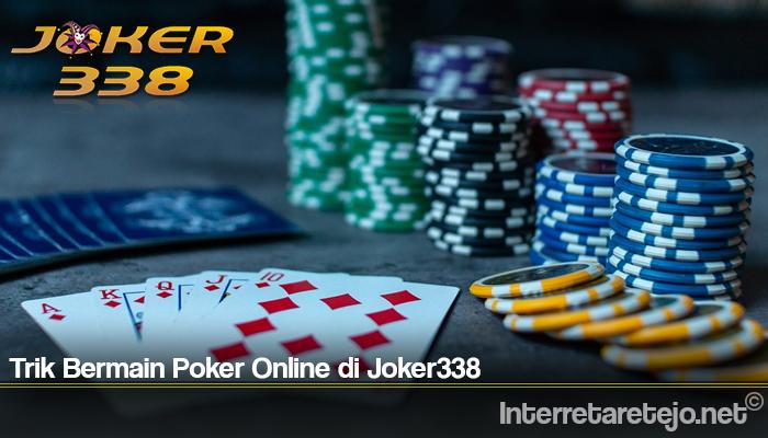 Trik Bermain Poker Online di Joker338