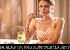 Menghindari Kerugian Yang Banyak Dialami Petaruh Poker Online Indonesia