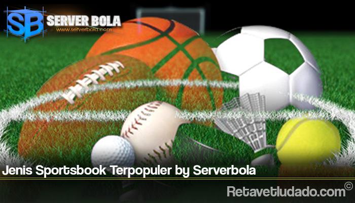 Jenis Sportsbook Terpopuler by Serverbola