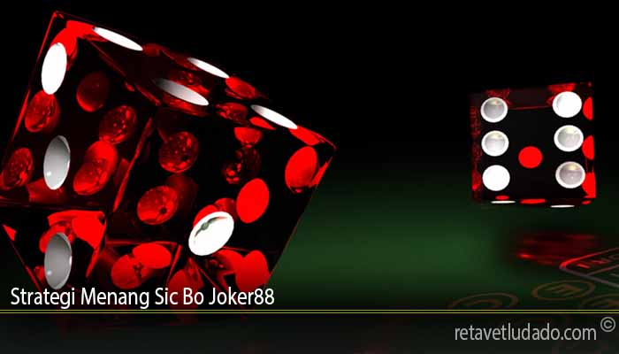 Strategi Menang Sic Bo Joker88